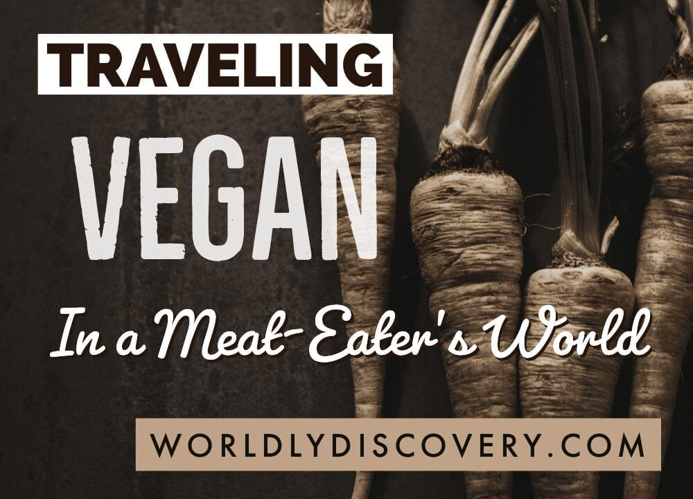 Traveling Vegan in a Meat-Eater's World